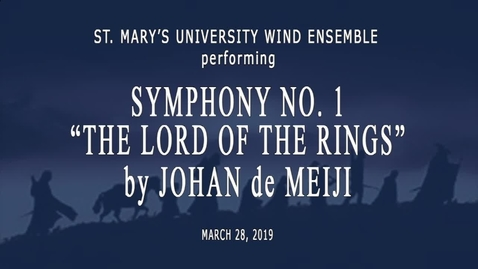 "Thumbnail for entry ***Wind Ensemble Concert featuring Johan de Meij's Symphony No. 1 ""The Lord of the Rings"" --March 28, 2019"