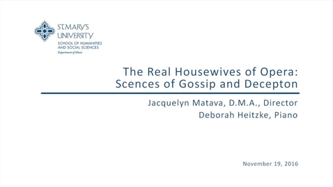 Thumbnail for entry The Real Housewives of Opera:  Scenes of Gossip and Deception--November 19, 2016