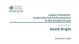 Thumbnail for entry Lawyer Formation: Leadership and Professionalism in the Practice of Law - David Albright