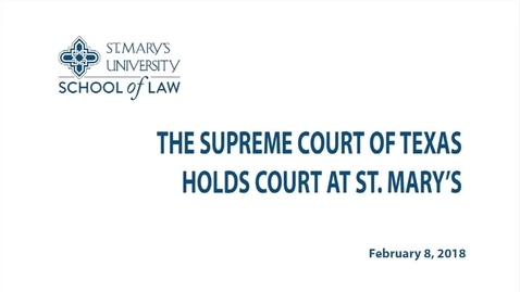 Thumbnail for entry The Supreme Court of Texas Oral Arguments - February 8, 2018