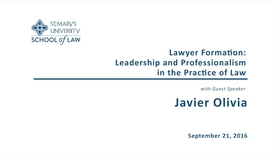 Thumbnail for entry Lawyer Formation: Leadership and Professionalism in the Practice of Law -- Javier Olivia