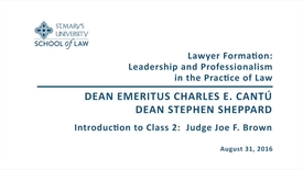 Thumbnail for entry Lawyer Formation:  Leadership and Professionalism in the Practice of Law - Introduction to Class 2:  Judge Joe F. Brown