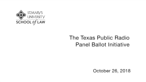 Thumbnail for entry Texas Public Radio Panel Ballot Initiative -- October 26, 2018