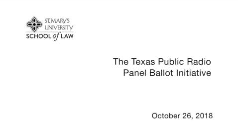 Thumbnail for entry Texas Public Radio Panel Ballot Initiative -- October 26, 2018