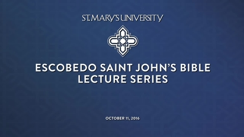 Thumbnail for entry 2016 Escobedo Saint John's Bible Lecture Series featuring Mary Healy, S.T.D. --October 11, 2016