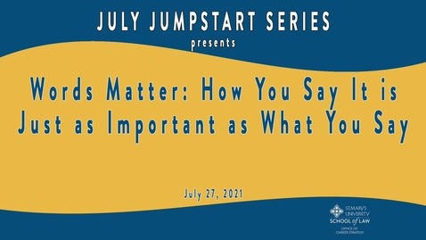 Thumbnail for entry Words Matter: How You Say It is Just as Important as What You Say   July 27, 2021