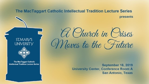 Thumbnail for entry Peter Steinfels, Ph.D.,   /   The MacTaggart  Catholic  Intellectual Tradition Lecture Series, September 18, 2019