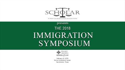 Thumbnail for entry Javier  Maldonado--The 2018 Immigration Symposium --Feb. 23, 2018