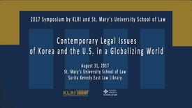 Thumbnail for entry Contemporary Legal Issues of Korea and the U.S. in a Globalizing World --August 31, 2017 /Session 2