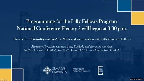 Thumbnail for entry Plenary #3 Session - Lilly Fellows Program 30th Annual National Conference Tranquillitas Ordinis: Liberal Arts Education and the Common Good - Oct. 9, 2020