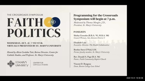 Thumbnail for entry 2020 Crossroads Symposium  Faith and Politics: How Does Catholic Social Teaching Address the Issues of Today?  /  October 21, 2020