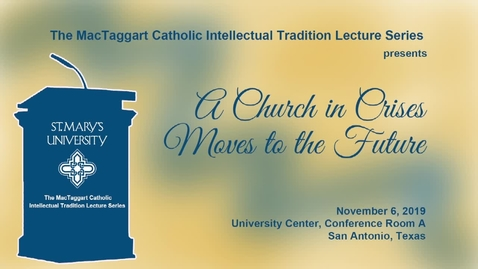 Thumbnail for entry The Most Reverend Robert W. McElroy / The MacTaggart Catholic Intellectual Tradition Lecture Series, November 6, 2019