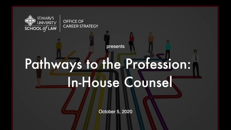 Thumbnail for entry Session #12 Pathways to the Profession: In-house Counsel / October  5, 2020