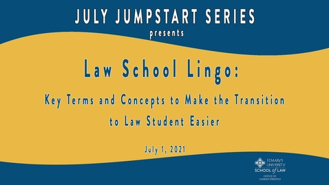 Thumbnail for entry Law School Lingo: Key Terms and Concepts to Make the Transition to Law Student Easier - July 1, 2021