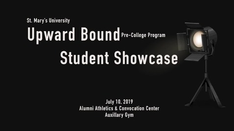 Thumbnail for entry 2019 Upward Bound Student Showcase--July 10, 2019
