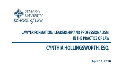 Thumbnail for entry Lawyer Formation: Leadership and Professionalism in the Practice of Law / Spring 2018-- Cynthia Hollingsworth