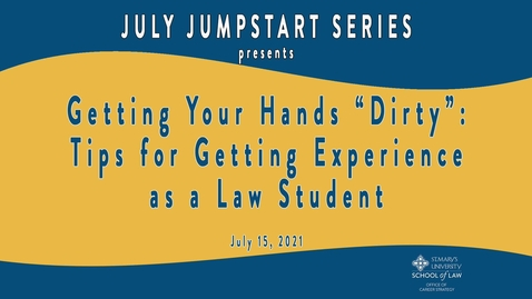 """Thumbnail for entry Getting Your Hands """"Dirty"""": Tips for Getting Experience as a Law Student / July 15, 2021"""