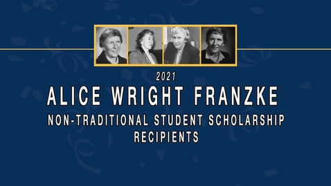 Thumbnail for entry 2021 Alice Wright Franzke Non-Traditional Student Scholarship Recipients
