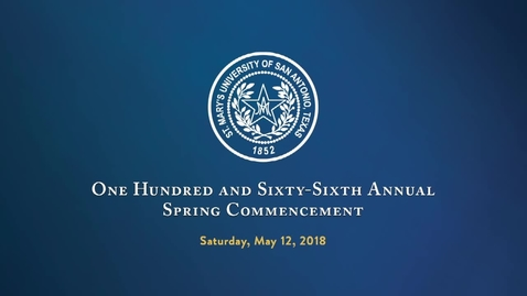 Thumbnail for entry Spring 2018 St. Mary's University Commencement --- May 12, 2018