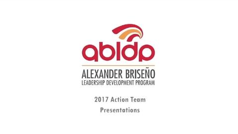 Thumbnail for entry Alexander Briseño Leadership Development Program 2017 Action Team Presentations