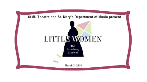 Thumbnail for entry Little Woman/The Broadway Musical--March 3, 2018