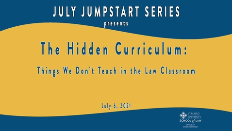 Thumbnail for entry The Hidden Curriculum:  Things we don't teach in the Law Classroom - July 6, 2021