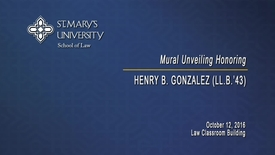 Thumbnail for entry School of Law Mural Unveiling honoring Henry B. Gonzalez (LL.B. '43), Distinguished Alumnus --October 12, 2016