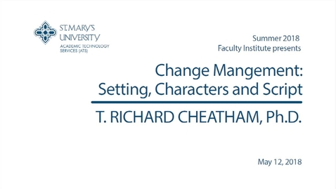 Thumbnail for entry Leadership and Change in Higher Education- Faculty Institute 2018