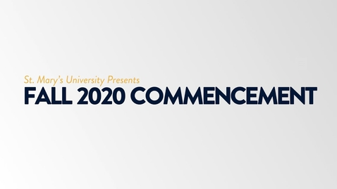 Thumbnail for entry St. Mary's University Virtual Fall 2020 Commencement