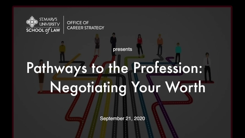 Thumbnail for entry Session #8   Pathways to the Profession:   Negotiating Your Worth / September 27, 2020