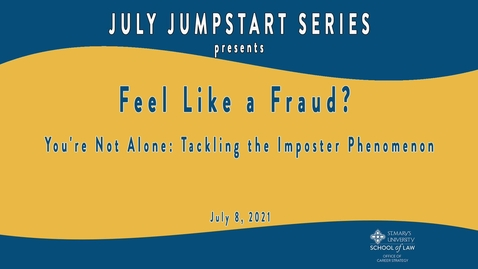 Thumbnail for entry Feel Like a Fraud? You're Not Alone: Tackling the Imposter Phenomenon -- July 8, 2021