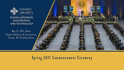 Thumbnail for entry School of Science, Engineering and Technology Commencement at St. Mary's University - noon, May 15, 2021