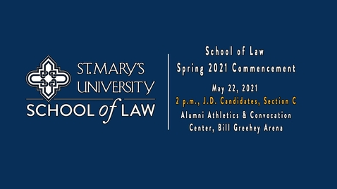 Thumbnail for entry 2 pm /   School of Law Spring 2021 Commencement - May 22, 2021