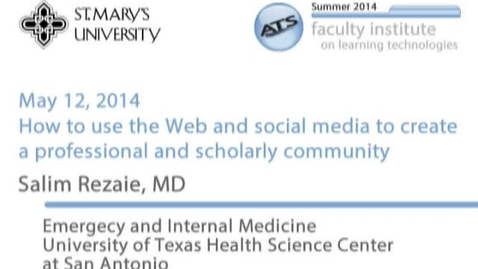 Thumbnail for entry Salim Rezaie, MD - How to use the Web and social media to create a professional and scholarly community