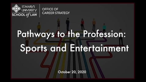 Thumbnail for entry Session #17 Pathways to the Profession:    Sports and Entertainment October 20, 2020