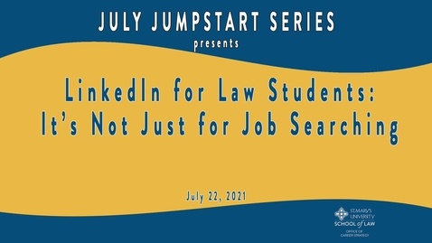 Thumbnail for entry LinkedIn for Law Students: It's Not Just for Job Searching July 22, 2021