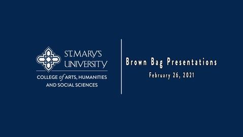 "Thumbnail for entry ""CAHSS Brown Bag Presentations"" - February  26,  2021"