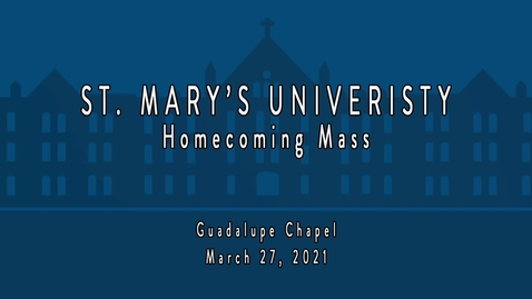 Thumbnail for entry Homecoming Mass - March 27, 2021