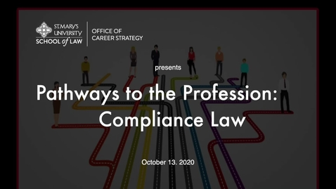 Thumbnail for entry Session #15  Pathways to the Profession:  Compliance Law October 13, 2020