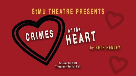 Thumbnail for entry StMU Theatre Production: Crimes of the Heart