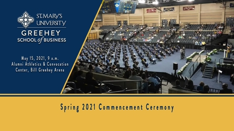 Thumbnail for entry Greehey School of Business Commencement at St. Mary's University - 9 am,  May 15, 2021