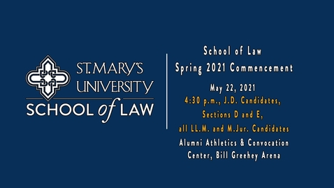 Thumbnail for entry 4:30 pm /  School of Law Spring 2021 Commencement - May 22, 2021