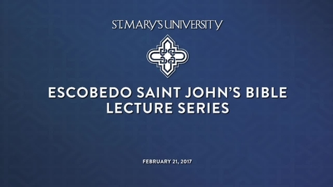 Thumbnail for entry Escobedo Saint John's Bible Lecture Series--February 21, 2017