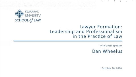 Thumbnail for entry Lawyer Formation:  Leadership and Professionalism in the Practice of Law Fall  2016
