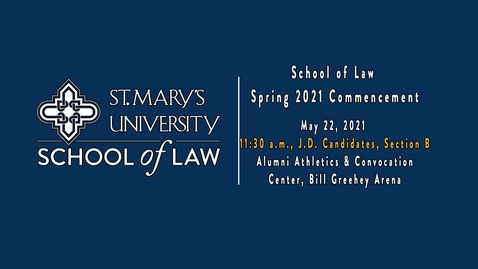 Thumbnail for entry 11:30 am  / School of Law Spring 2021 Commencement - May 22, 2021