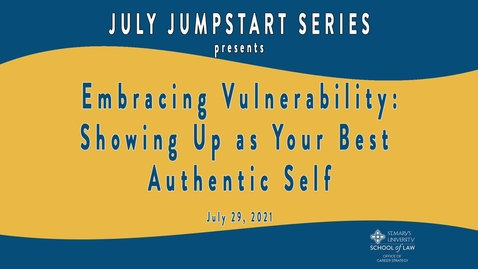Thumbnail for entry Embracing Vulnerability: Showing Up as Your Best Authentic Self   July 29, 2021