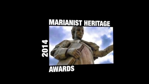 Thumbnail for entry Marianist Heritage Awards Ceremony--January 23, 2014