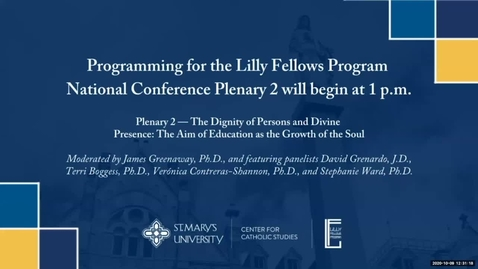 Thumbnail for entry Plenary Session #2 --Lilly Fellows Program 30th Annual National Conference Tranquillitas Ordinis: Liberal Arts Education and the Common Good - Oct. 9, 2020