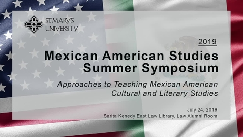 Thumbnail for entry Session 2 / 2019 Mexican American Studies Summer Symposium--Session Two:  Mexican American Studies Literature in Middle School and High School