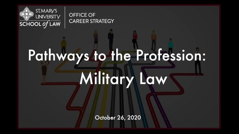 Thumbnail for entry Session #18  Pathways to the Profession :  Military Law  / October  26, 2020
